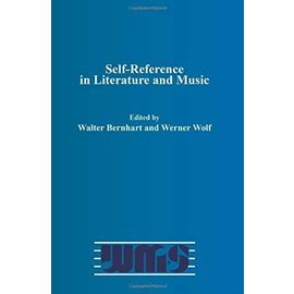 Self-Reference in Literature and Music - Walter Bernhart, Werner Wolf