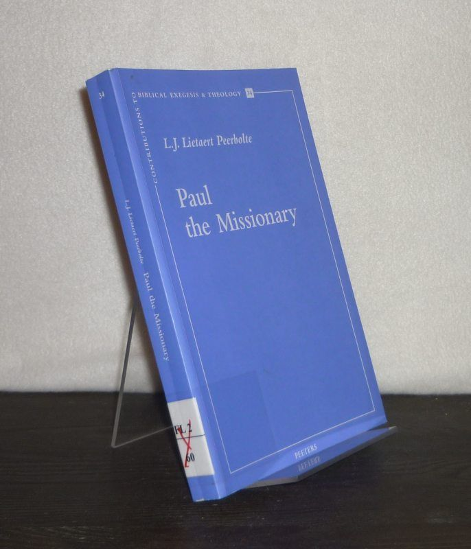 Paul the Missionary. By L.J. Lietaert Peerbolte. (= Contributions to Biblical Exegesis and Theology, Volume 34). - Peerbolte, L.J. Lietaert