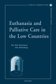 Euthanasia and Palliative Care in the Low Countries - T Meulenbergs