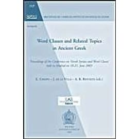 Word Classes and Related Topics in Ancient Greek: Proceedings of the Conference on 'Greek Syntax and Word Classes' Held in Madrid on 18-21, June 2003 - Collectif