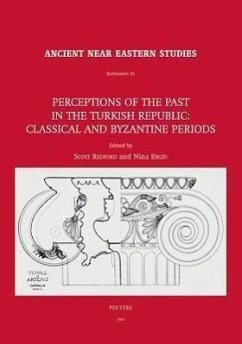Perceptions of the Past in the Turkish Republic: Classical and Byzantine Periods - Herausgeber: Ergin, N. Ergin, Nina Redford, S.