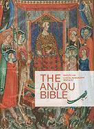 The Anjou Bible. a Royal Manuscript Revealed: Naples 1340 (Low Countries Series 13) (Documenta Libraria, Band 18)