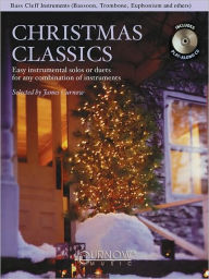 Christmas Classics - Easy Instrumental Solos or Duets for Any Combination of Instruments: Bass Cleff Instruments (Bassoon, Trombone, Euphonium, and Others) - Hal Leonard Corp.
