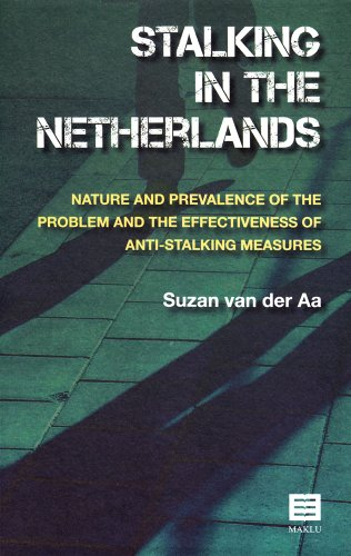 Stalking in the Netherlands: Nature and Prevalence of the Problem and the Effectiveness of Anti-Stalking Measures