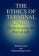 The Ethics of Terminal Care: Orchestrating the End of Life