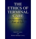The Ethics of Terminal Care - Erich E. H. Loewy