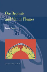 Ore Deposits and Mantle Plumes - Franco Pirajno