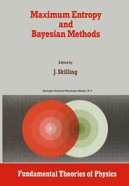 Maximum Entropy and Bayesian Methods als Buch von - Springer Netherlands