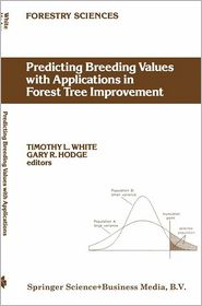 Predicting Breeding Values with Applications in Forest Tree Improvement - T.L. White, G.R. Hodge
