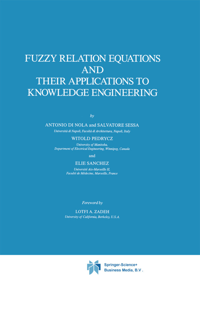 Fuzzy Relation Equations and Their Applications to Knowledge Engineering als Buch von Antonio Di Nola, Witold Pedrycz, E. Sanchez, S. Sessa - Antonio Di Nola, Witold Pedrycz, E. Sanchez, S. Sessa