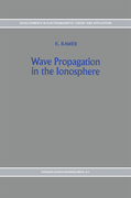 Rawer, K.: Wave Propagation in the Ionosphere
