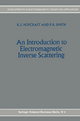 An Introduction to Electromagnetic Inverse Scattering - Keith Iain Hopcraft; P.R. Smith