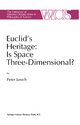 Euclid's Heritage. Is Space Three-Dimensional? - Peter Janich