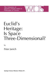 Euclid's Heritage. Is Space Three-Dimensional? - P. Janich