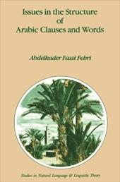 Issues in the Structure of Arabic Clauses and Words - Fassi Fehri, A.