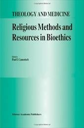 Religious Methods and Resources in Bioethics - Camenisch, Paul F.