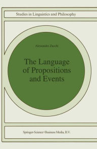 The Language of Propositions and Events: Issues in the Syntax and the Semantics of Nominalization - Alessandro Zucchi