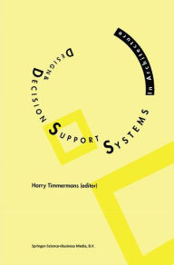 Design and Decision Support Systems in Architecture Harry J.P. Timmermans Editor