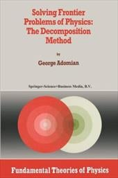 Solving Frontier Problems of Physics: The Decomposition Method - Adomian, G.