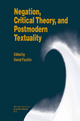 Negation, Critical Theory, and Postmodern Textuality - Daniel Fischlin