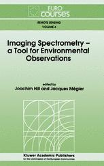 Imaging Spectrometry -- a Tool for Environmental Observations - Joachim Hill; Jacques Mégier