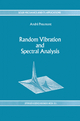 Random Vibration and Spectral Analysis/Vibrations Aleatoires Et Analyse Spectral - A. Preumont