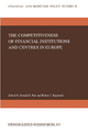 The Competitiveness of Financial Institutions and Centres in Europe - Donald E. Fair; Robert J. Raymond