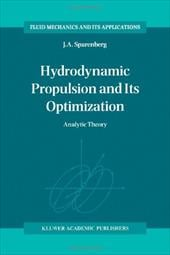 Hydrodynamic Propulsion and Its Optimization: (Analytic Theory) - Sparenberg, J. a.