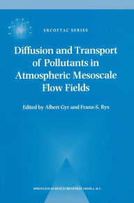 Diffusion and Transport of Pollutants in Atmospheric Mesoscale Flow Fields - A. Gyr