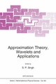 Approximation Theory, Wavelets and Applications - S. P. Singh