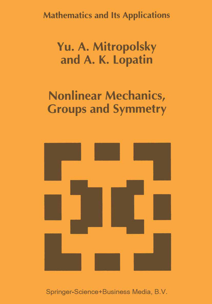Nonlinear Mechanics, Groups and Symmetry als Buch von A. K. Lopatin, Yuri A. Mitropolsky - Springer Netherlands