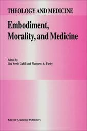 Embodiment, Morality, and Medicine - Cahill, L. S. / Farley, M. a.
