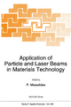 Application of Particle and Laser Beams in Materials Technology - P. Misaelides