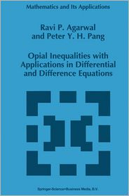 Opial Inequalities with Applications in Differential and Difference Equations - R.P. Agarwal, P.Y. Pang