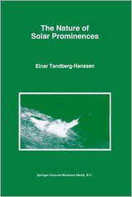 The Nature of Solar Prominences - Einar Tandberg-Hanssen
