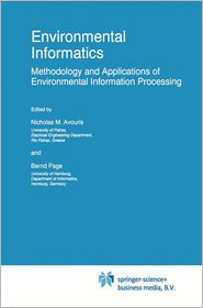 Environmental Informatics: Methodology and Applications of Environmental Information Processing - Nicholas M. Avouris, Bernd Page