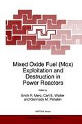 Mixed Oxide Fuel (MOX) Exploitation and Destruction in Power Reactors (Nato Science Partnership Subseries: 1 (closed))