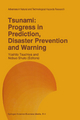 Tsunami: Progress in Prediction, Disaster Prevention and Warning - Yoshito Tsuchiya; Nobuo Shuto