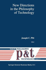 New Directions in the Philosophy of Technology - Joseph C. Pitt
