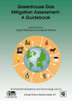 Greenhouse Gas Mitigation Assessment: A Guidebook - Jayant A. Sathaye; Stephen Meyers