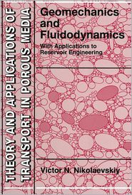 Geomechanics and Fluidodynamics: With Applications to Reservoir Engineering - Victor N. Nikolaevskiy