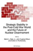 Strategic Stability in the Post-Cold War World and the Future of Nuclear Disarmament (Nato Science Partnership Subseries: 1 (closed))