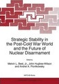 Strategic Stability in the Post-Cold War World and the Future of Nuclear Disarmament - Melvin L.  Jr. Best