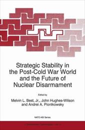 Strategic Stability in the Post-Cold War World and the Future of Nuclear Disarmament - Best, Melvin L., JR. / Hughes-Wilson, John / Piontkowsky, Andrei A.
