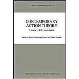 Contemporary Action Theory Volume 1: Individual Action - Ghita Holmström-Hintikka
