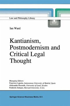 Kantianism, Postmodernism and Critical Legal Thought