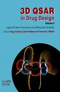 3D QSAR in Drug Design: Volume 2: Ligand-Protein Interactions and Molecular Similarity (Three-Dimensional Quantitative Structure Activity Relationships)