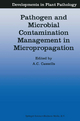 Pathogen and Microbial Contamination Management in Micropropagation - Alan C. Cassells