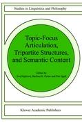Topic-Focus Articulation, Tripartite Structures, and Semantic Content (Studies in Linguistics and Philosophy, Band 71)