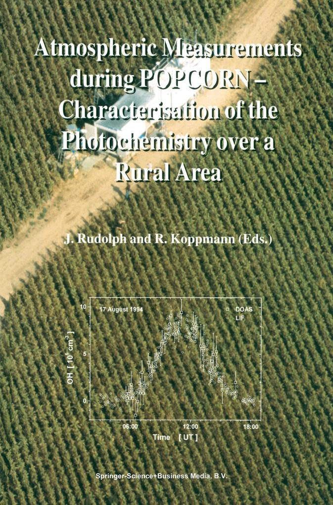 Atmospheric Measurements during POPCORN - Characterisation of the Photochemistry over a Rural Area als Buch von